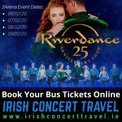 Buses to Riverdance in the 3Arena on the 6th, 7th, 8th & 9th February 2020