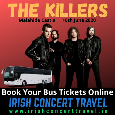 Buses to The Killers Concert in Malahide Castle Dublin on the 16th June 2020