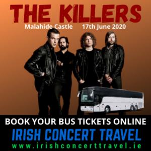 Buses to The Killers Concert in Malahide Castle Dublin on the 17th June 2020
